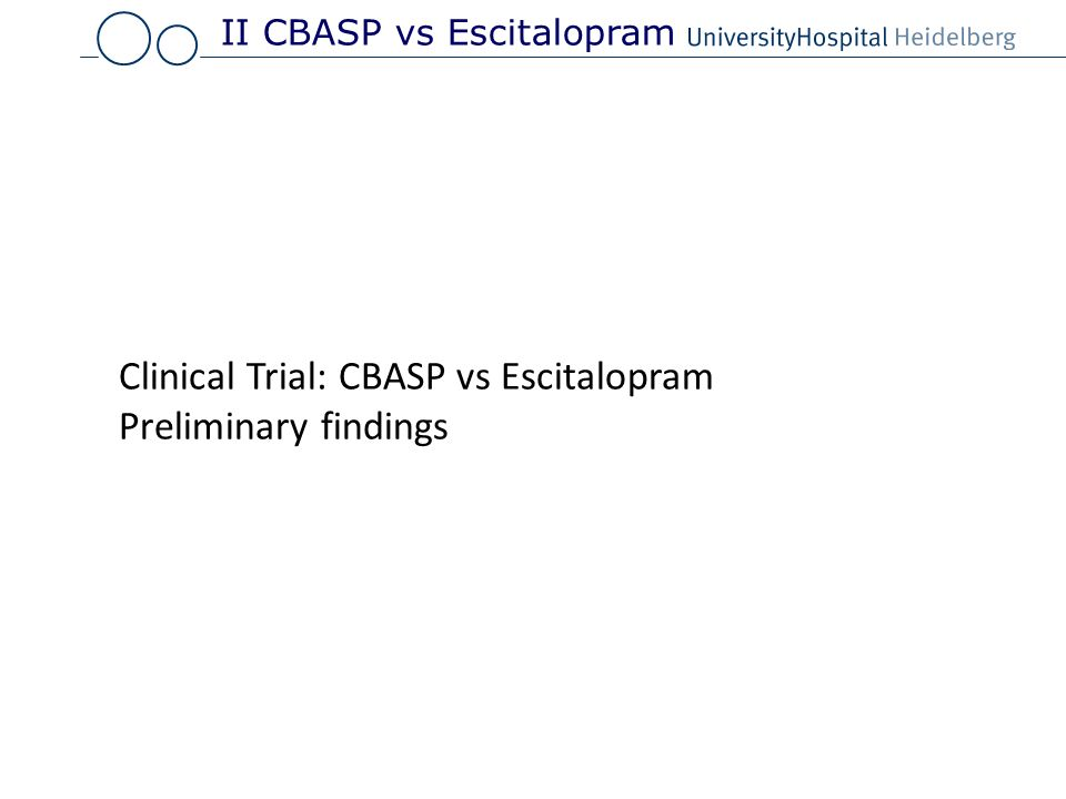 Clinical Trial: CBASP vs Escitalopram Preliminary findings II CBASP vs Escitalopram