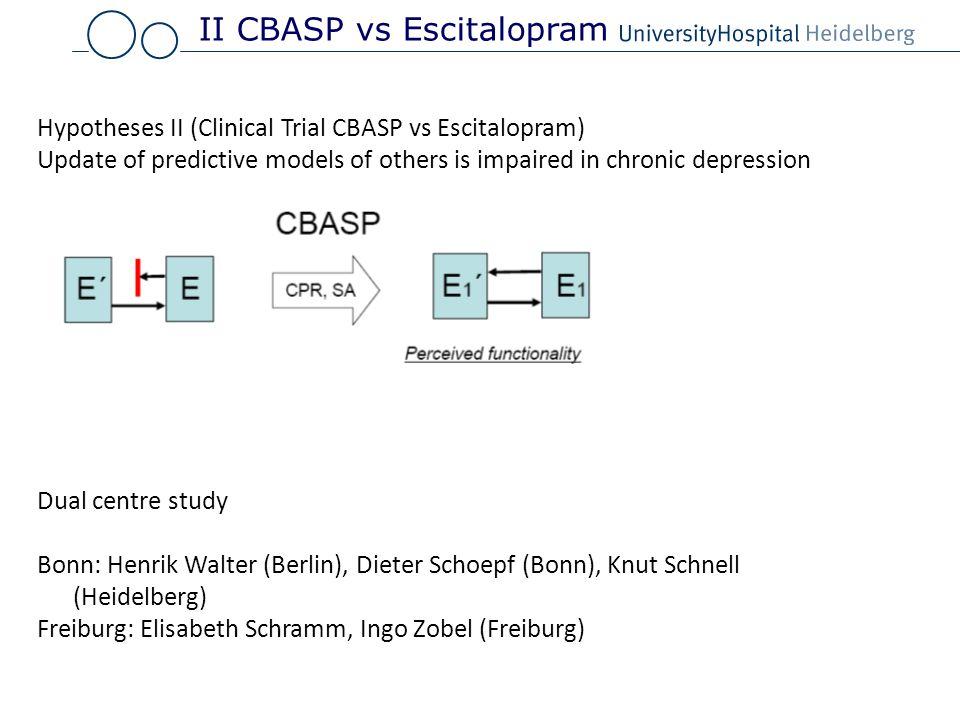 Dual centre study Bonn: Henrik Walter (Berlin), Dieter Schoepf (Bonn), Knut Schnell (Heidelberg) Freiburg: Elisabeth Schramm, Ingo Zobel (Freiburg) Hy