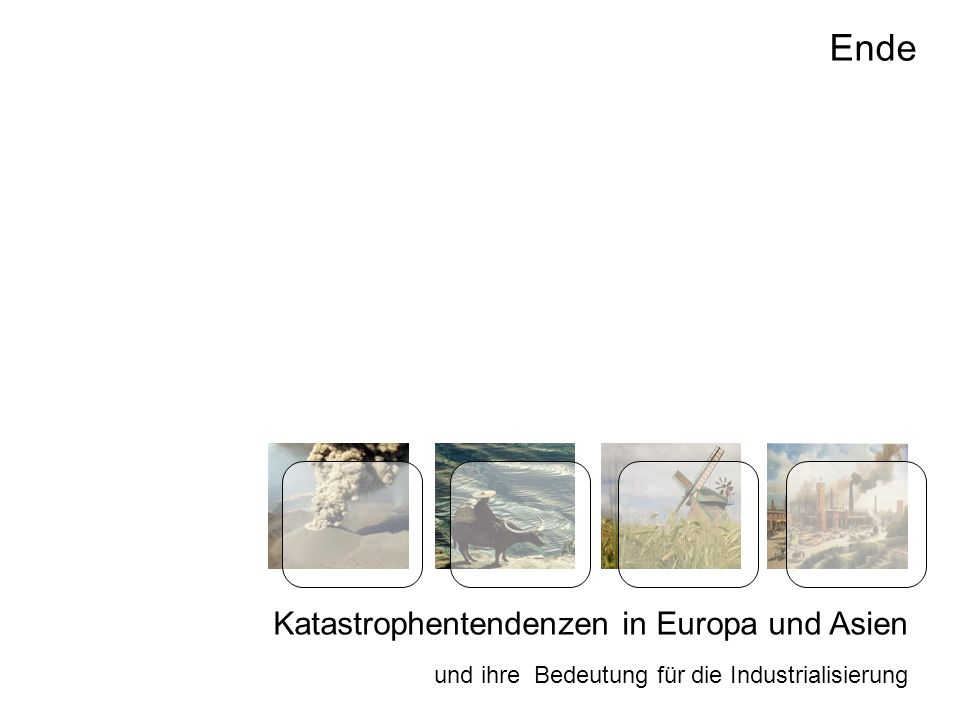 Seite 17 Ende Katastrophentendenzen in Europa und Asien und ihre Bedeutung für die Industrialisierung