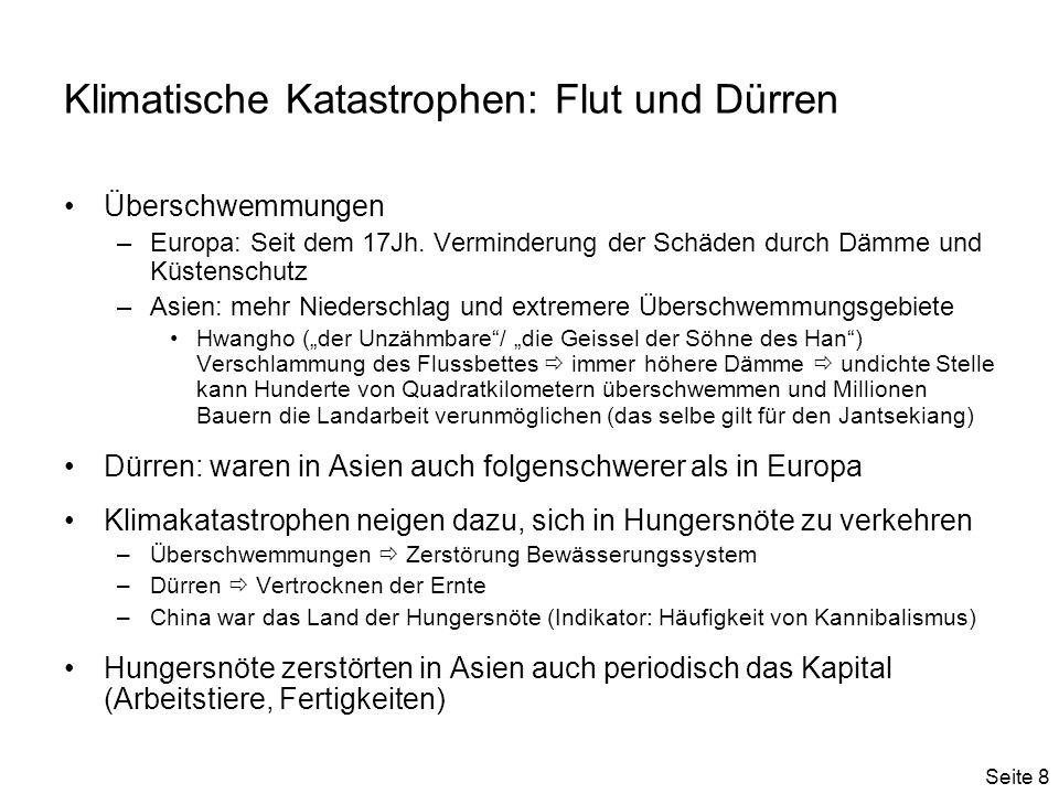 Seite 8 Klimatische Katastrophen: Flut und Dürren Überschwemmungen –Europa: Seit dem 17Jh.