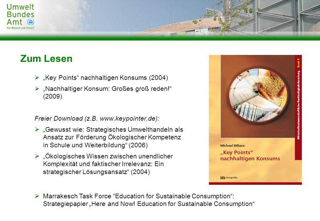 Zum Lesen Key Points nachhaltigen Konsums (2004) Nachhaltiger Konsum: Großes groß reden! (2009) Freier Download (z.B. www.keypointer.de): Gewusst wie: