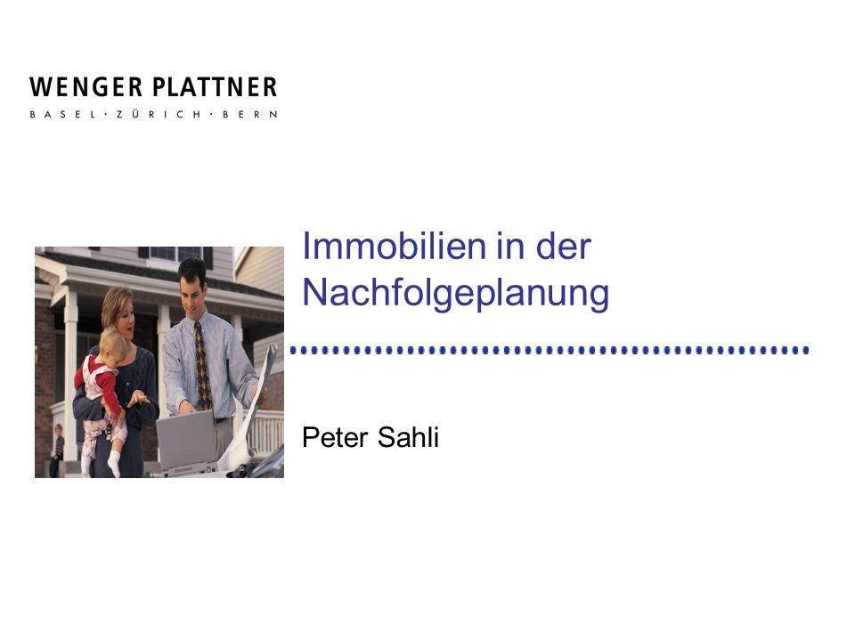Immobilien in der Nachfolgeplanung Peter Sahli