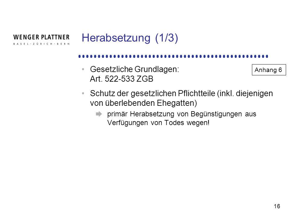 16 Herabsetzung (1/3) Gesetzliche Grundlagen: Art.