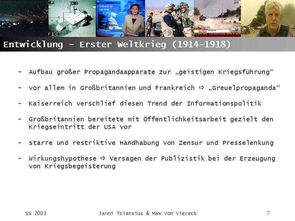 SS 2003Janni Tsiatsios & Max von Viereck7 Entwicklung – Erster Weltkrieg (1914-1918) -Aufbau großer Propagandaapparate zur geistigen Kriegsführung -vo