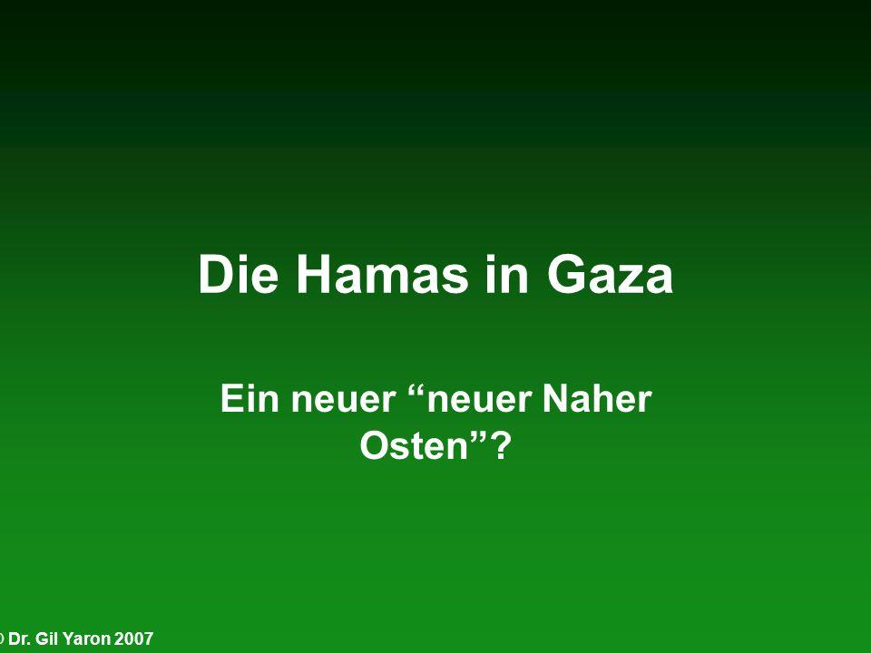 © Dr. Gil Yaron 2007 Die Hamas in Gaza Ein neuer neuer Naher Osten?