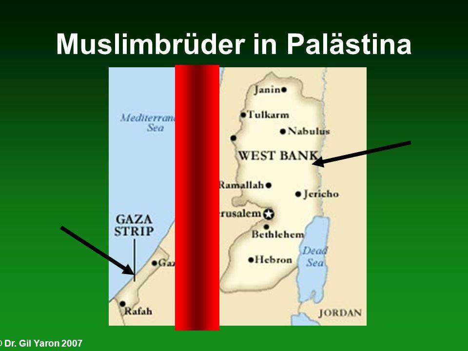 © Dr. Gil Yaron 2007 Muslimbrüder in Palästina