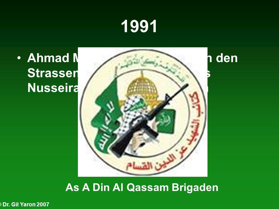 © Dr. Gil Yaron 2007 1991 Ahmad Matar wird erdrosselt in den Strassen des Flüchtlingslagers Nusseirat in Gaza aufgefunden As A Din Al Qassam Brigaden