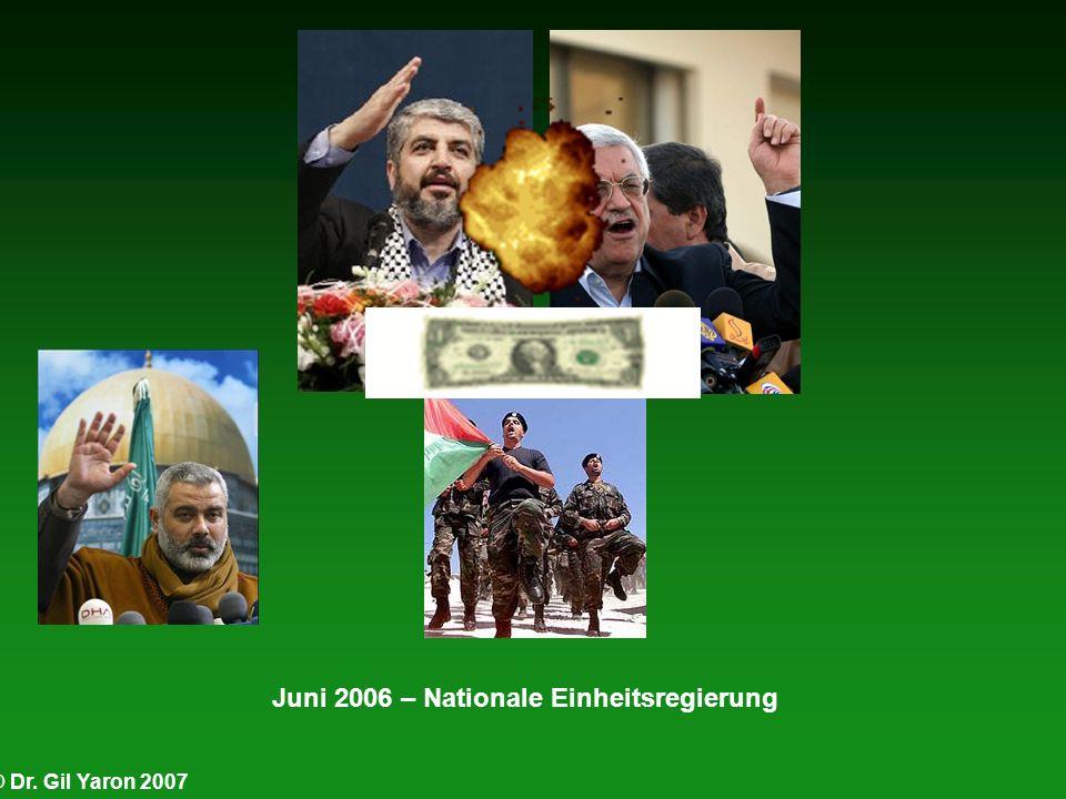 © Dr. Gil Yaron 2007 Juni 2006 – Nationale Einheitsregierung