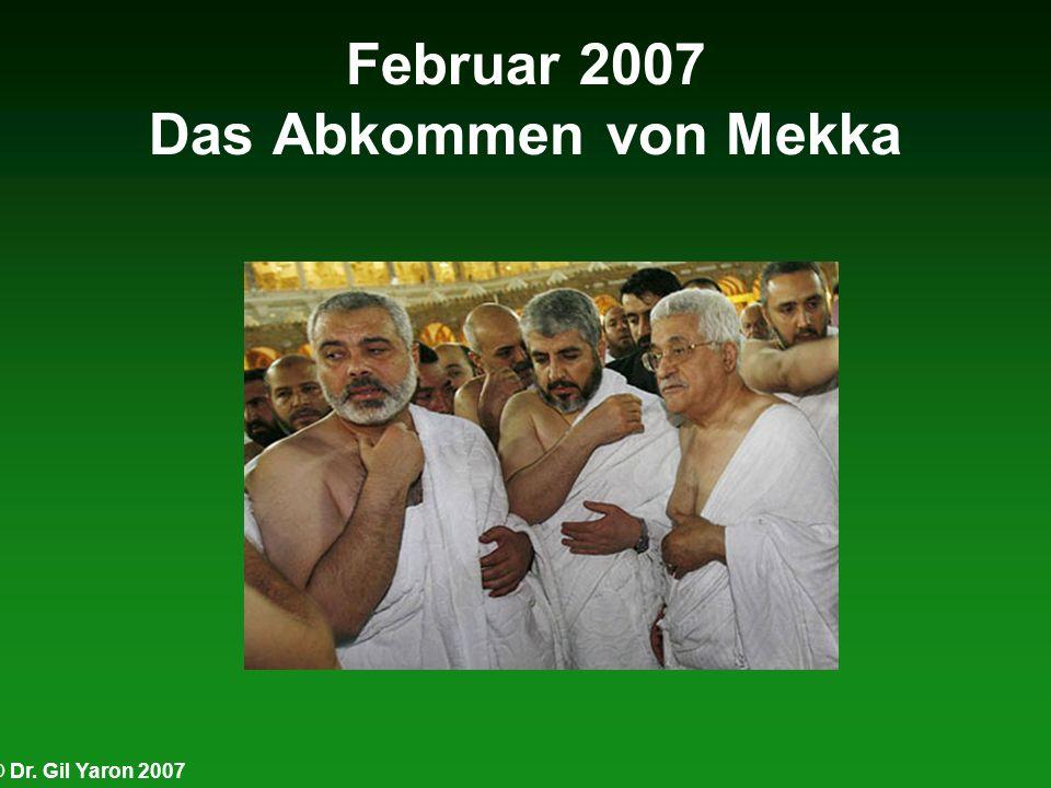 © Dr. Gil Yaron 2007 Februar 2007 Das Abkommen von Mekka