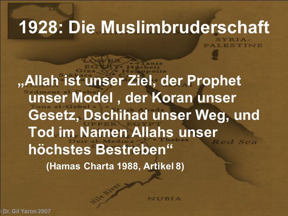 1928: Die Muslimbruderschaft Allah ist unser Ziel, der Prophet unser Model, der Koran unser Gesetz, Dschihad unser Weg, und Tod im Namen Allahs unser