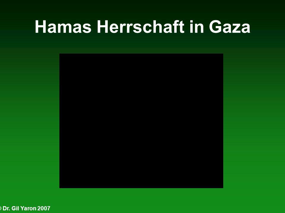 © Dr. Gil Yaron 2007 Hamas Herrschaft in Gaza