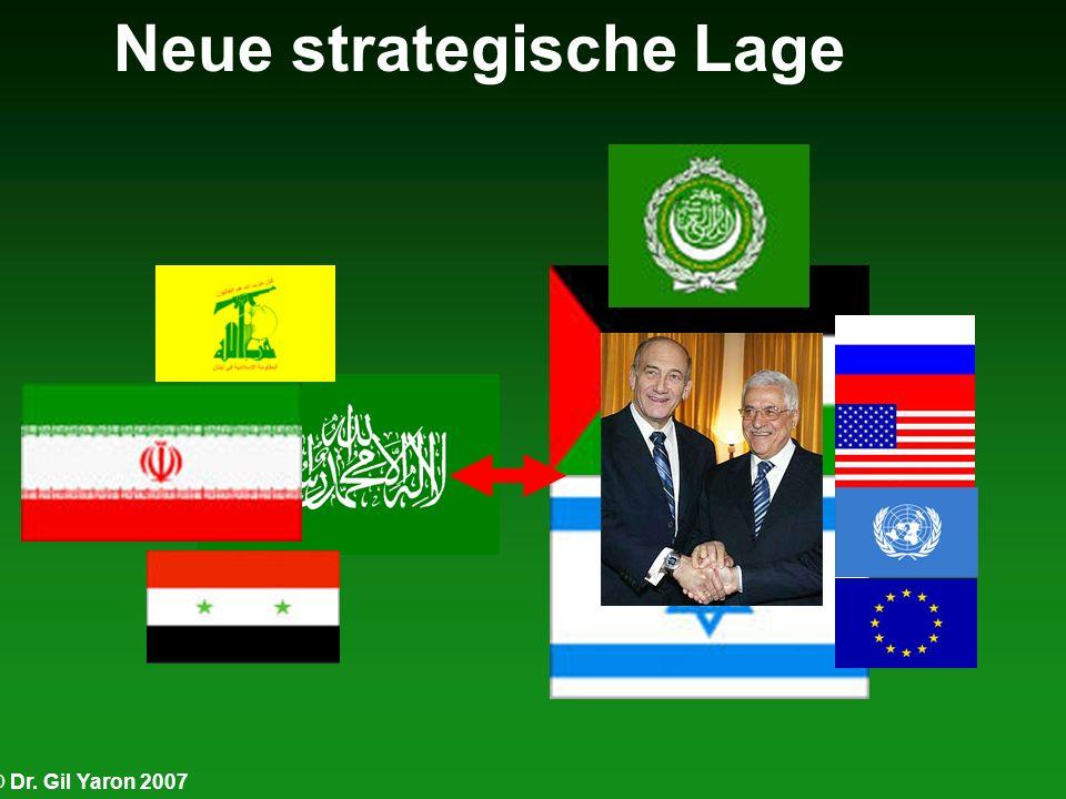 © Dr. Gil Yaron 2007 Neue strategische Lage