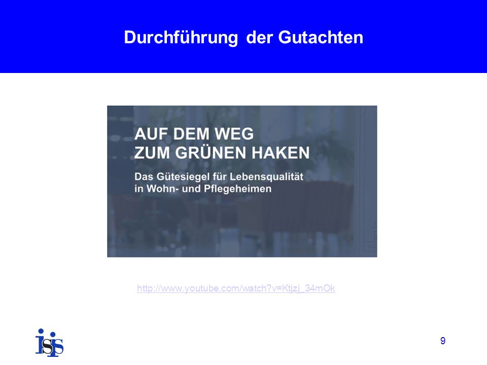 9 Durchführung der Gutachten http://www.youtube.com/watch?v=Ktjzj_34mOk