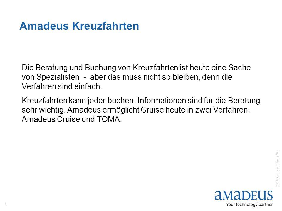 © 2007 Amadeus IT Group SA 2 Amadeus Kreuzfahrten Die Beratung und Buchung von Kreuzfahrten ist heute eine Sache von Spezialisten - aber das muss nicht so bleiben, denn die Verfahren sind einfach.