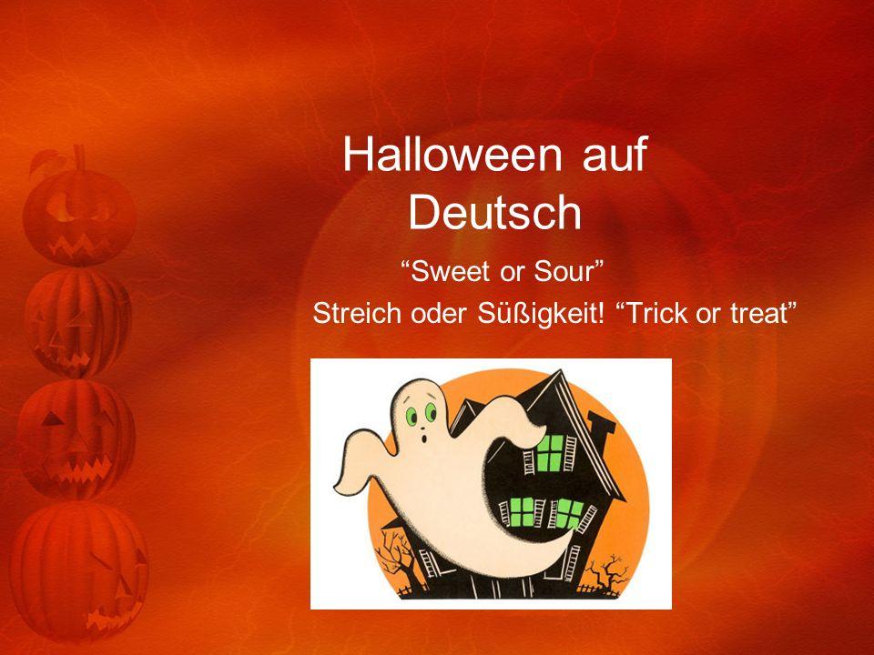 Halloween auf Deutsch Sweet or Sour Streich oder Süßigkeit! Trick or treat