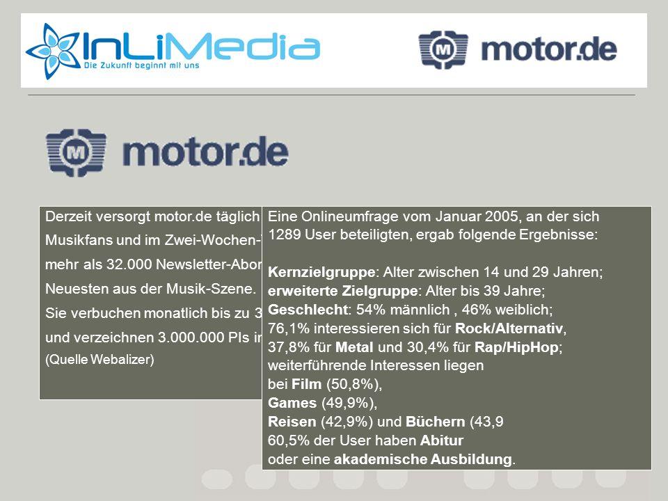 Motor.de fakts Derzeit versorgt motor.de täglich bis zu 15.000 Musikfans und im Zwei-Wochen-Takt mehr als 32.000 Newsletter-Abonnenten mit dem Neueste
