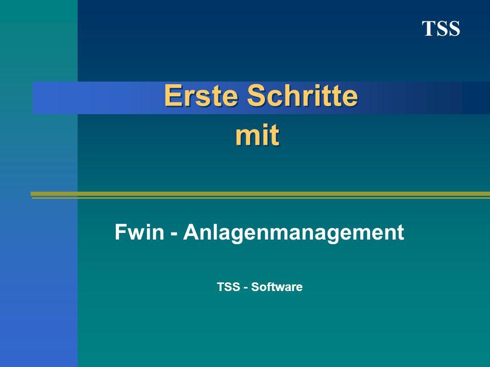 TSS Erste Schritte mit Fwin - Anlagenmanagement TSS - Software