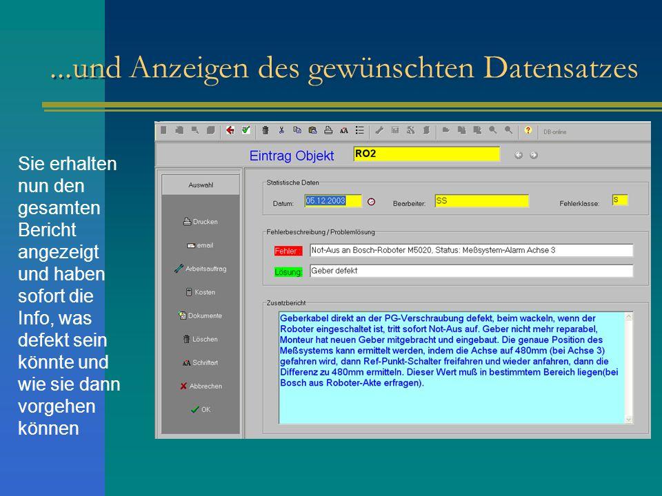 ...und Anzeigen des gewünschten Datensatzes Sie erhalten nun den gesamten Bericht angezeigt und haben sofort die Info, was defekt sein könnte und wie