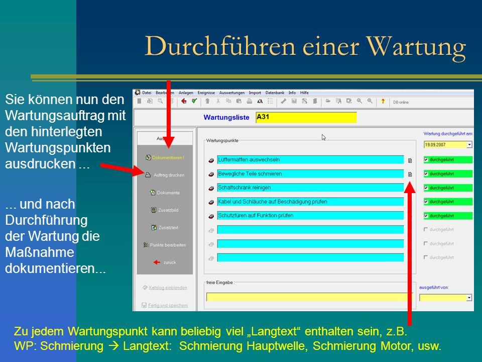 Durchführen einer Wartung Sie können nun den Wartungsauftrag mit den hinterlegten Wartungspunkten ausdrucken...... und nach Durchführung der Wartung d