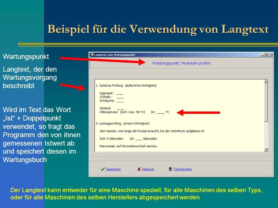 Beispiel für die Verwendung von Langtext Wartungspunkt Langtext, der den Wartungsvorgang beschreibt Wird im Text das Wort Ist + Doppelpunkt verwendet,