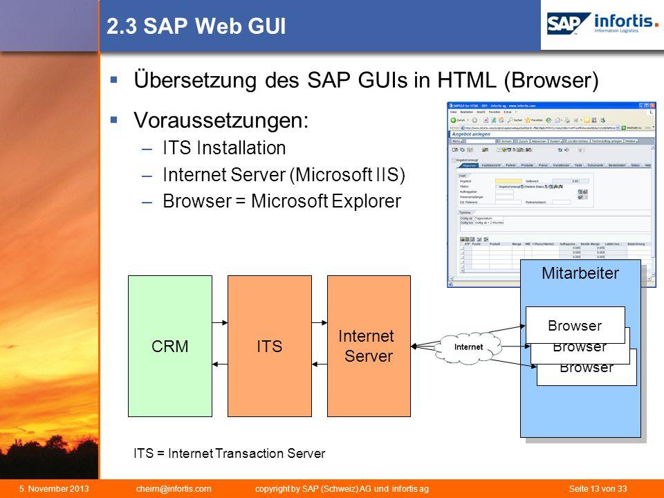 5. November 2013 cheim@infortis.com copyright by SAP (Schweiz) AG und infortis ag Seite 13 von 33 Internet Server 2.3 SAP Web GUI Übersetzung des SAP