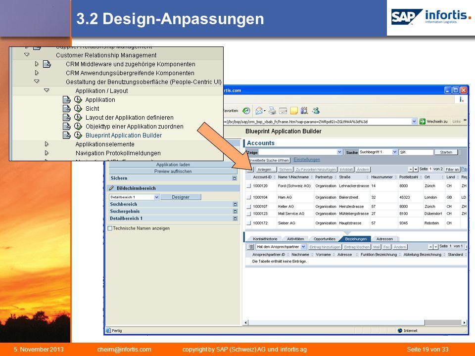 5. November 2013 cheim@infortis.com copyright by SAP (Schweiz) AG und infortis ag Seite 19 von 33 3.2 Design-Anpassungen