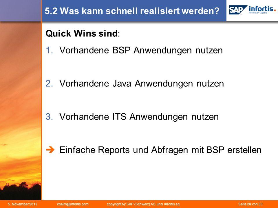 5. November 2013 cheim@infortis.com copyright by SAP (Schweiz) AG und infortis ag Seite 28 von 33 5.2 Was kann schnell realisiert werden? Quick Wins s