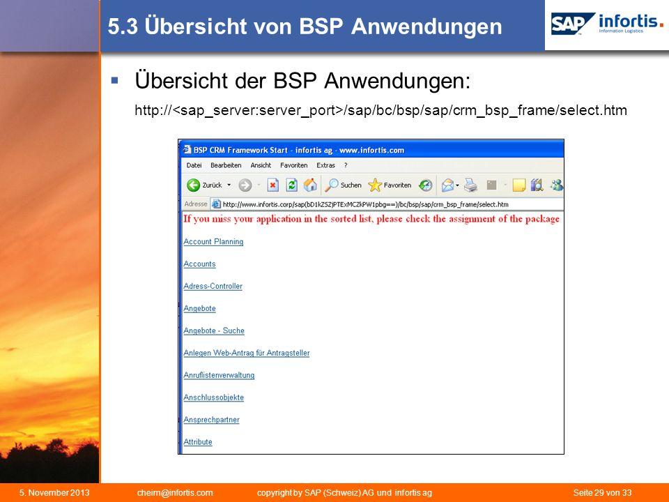 5. November 2013 cheim@infortis.com copyright by SAP (Schweiz) AG und infortis ag Seite 29 von 33 5.3 Übersicht von BSP Anwendungen Übersicht der BSP