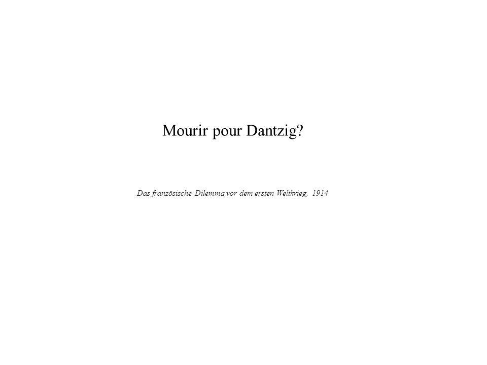 Mourir pour Dantzig? Das französische Dilemma vor dem ersten Weltkrieg, 1914