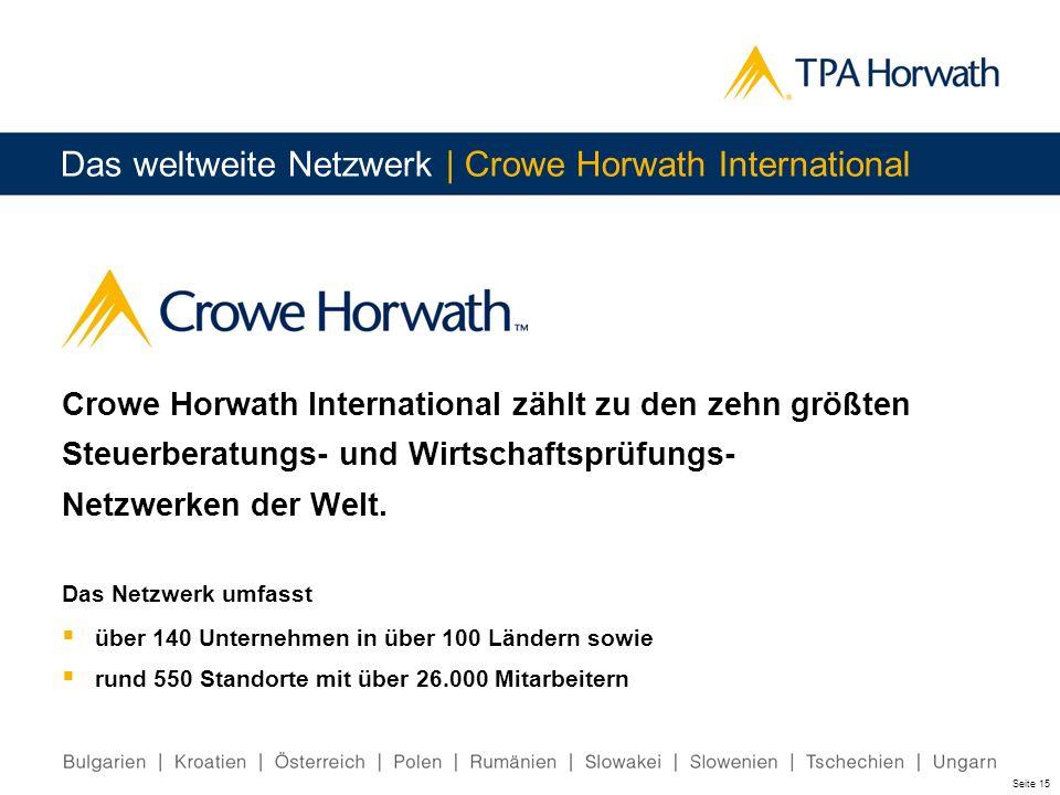 Seite 15 Das weltweite Netzwerk | Crowe Horwath International Crowe Horwath International zählt zu den zehn größten Steuerberatungs- und Wirtschaftspr