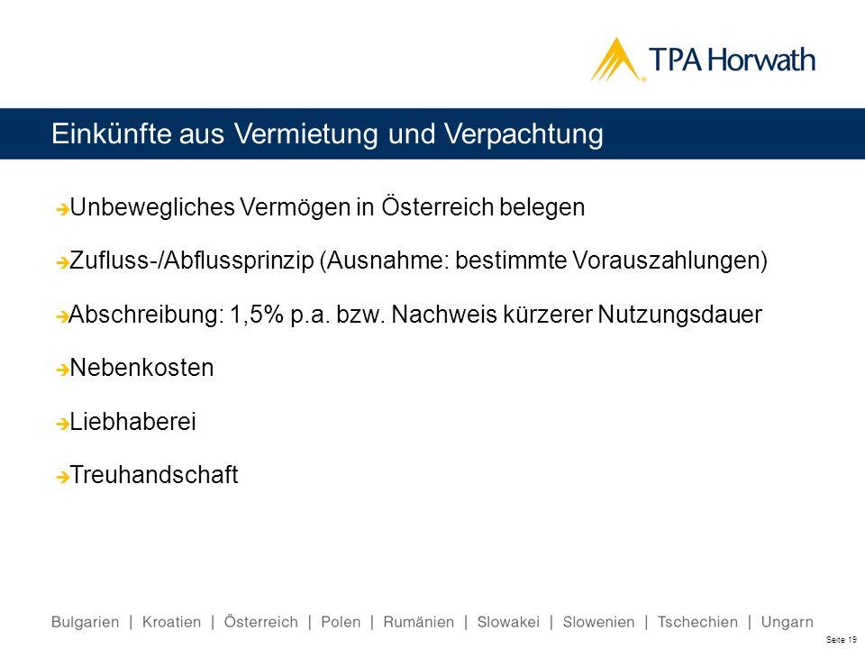 Einkünfte aus Vermietung und Verpachtung Unbewegliches Vermögen in Österreich belegen Zufluss-/Abflussprinzip (Ausnahme: bestimmte Vorauszahlungen) Ab