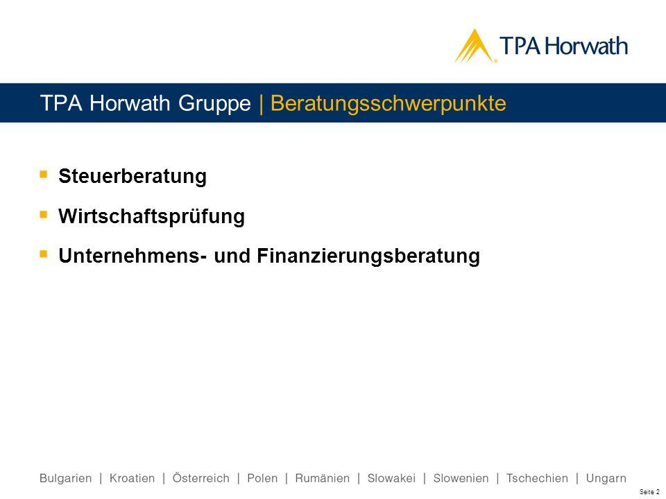 Seite 2 TPA Horwath Gruppe | Beratungsschwerpunkte Steuerberatung Wirtschaftsprüfung Unternehmens- und Finanzierungsberatung