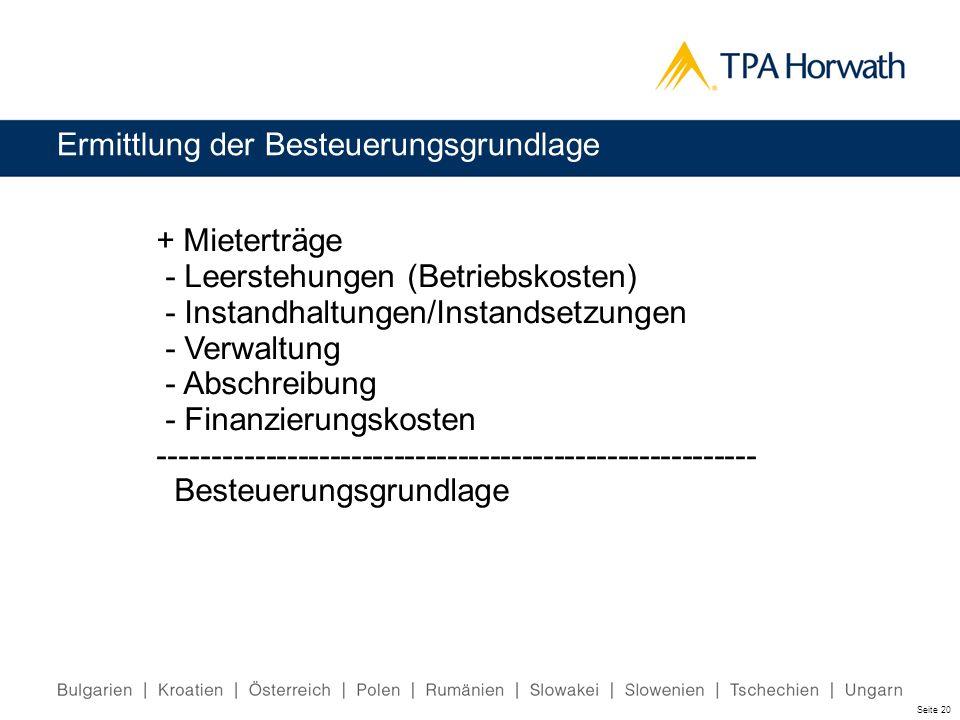 Ermittlung der Besteuerungsgrundlage + Mieterträge - Leerstehungen (Betriebskosten) - Instandhaltungen/Instandsetzungen - Verwaltung - Abschreibung -