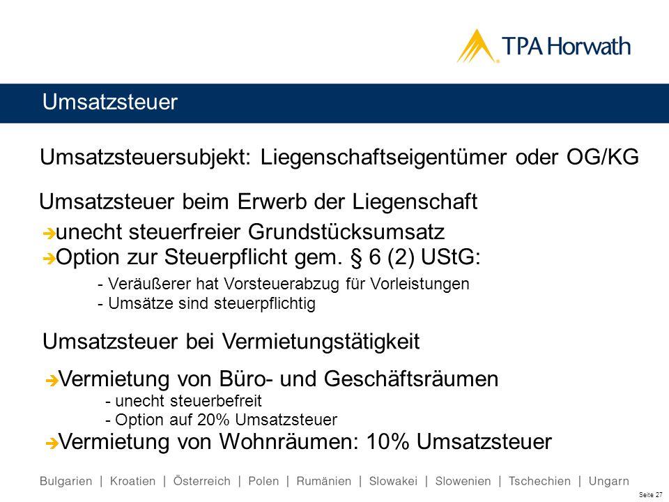Umsatzsteuer Umsatzsteuer beim Erwerb der Liegenschaft Umsatzsteuersubjekt: Liegenschaftseigentümer oder OG/KG Umsatzsteuer bei Vermietungstätigkeit u