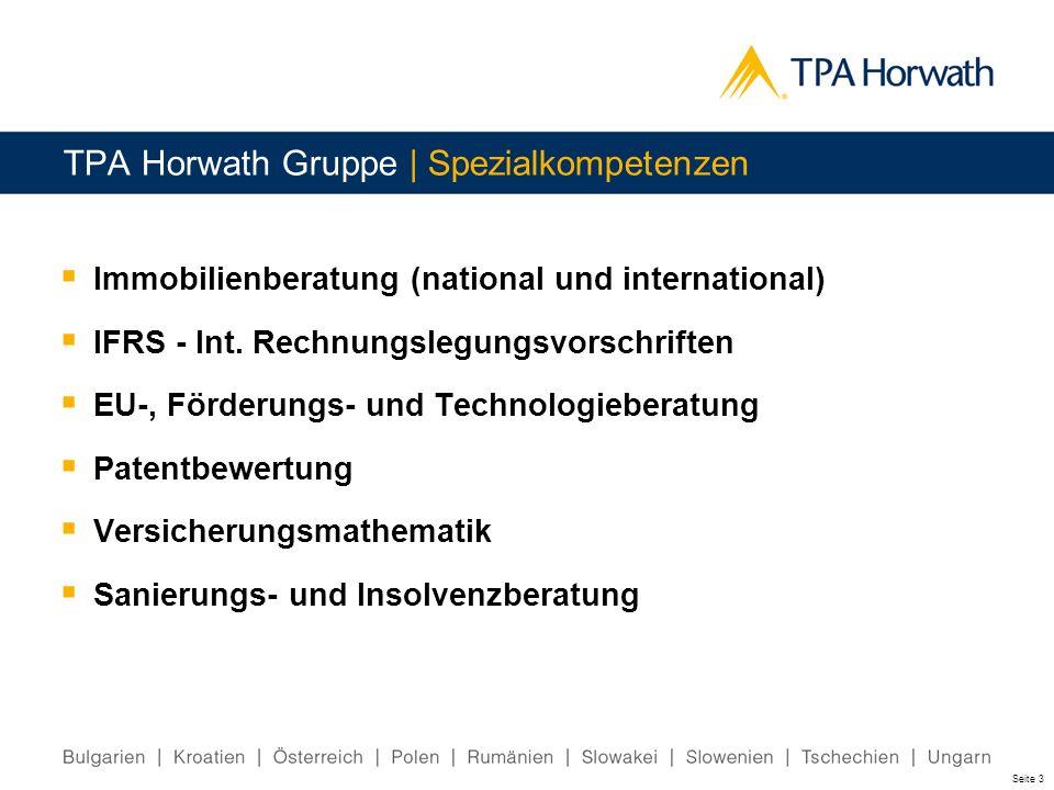 Seite 3 TPA Horwath Gruppe | Spezialkompetenzen Immobilienberatung (national und international) IFRS - Int. Rechnungslegungsvorschriften EU-, Förderun