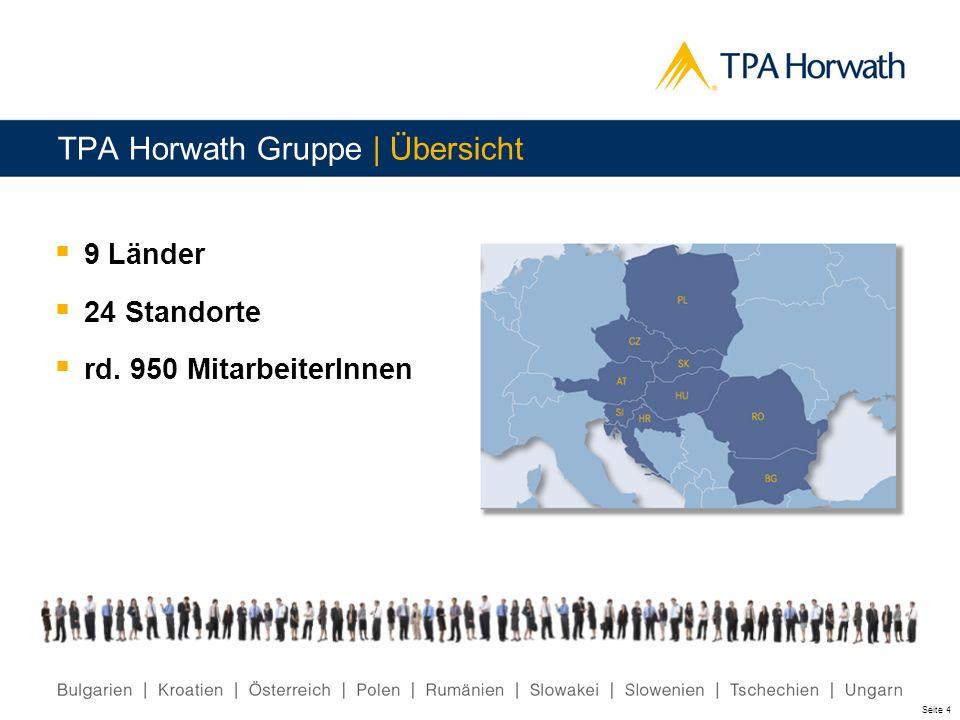Seite 4 TPA Horwath Gruppe | Übersicht 9 Länder 24 Standorte rd. 950 MitarbeiterInnen