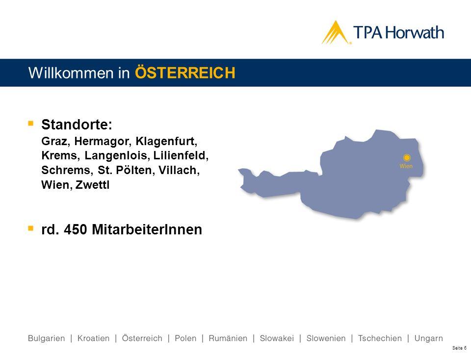Seite 6 Willkommen in ÖSTERREICH Standorte: Graz, Hermagor, Klagenfurt, Krems, Langenlois, Lilienfeld, Schrems, St. Pölten, Villach, Wien, Zwettl rd.