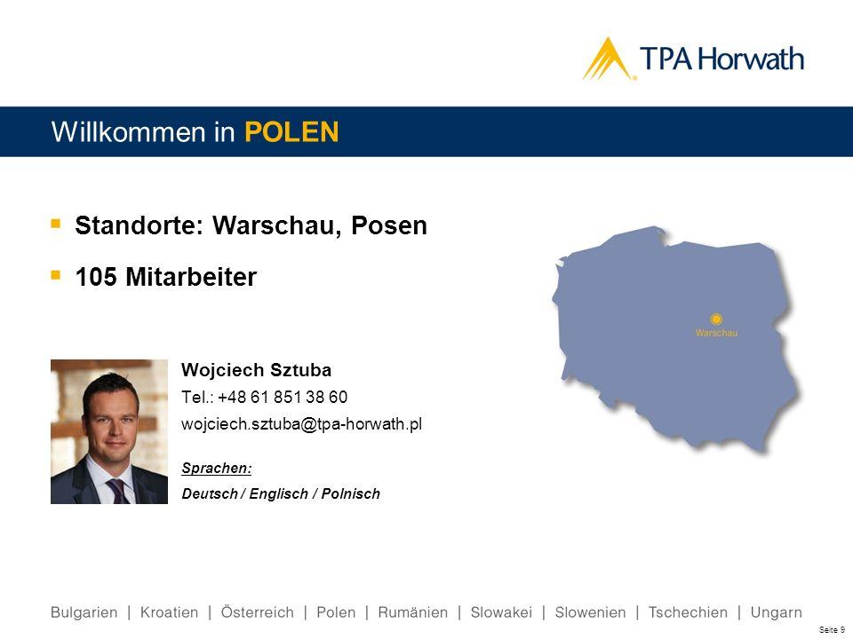 Seite 9 Standorte: Warschau, Posen 105 Mitarbeiter Willkommen in POLEN Wojciech Sztuba Tel.: +48 61 851 38 60 wojciech.sztuba@tpa-horwath.pl Sprachen: