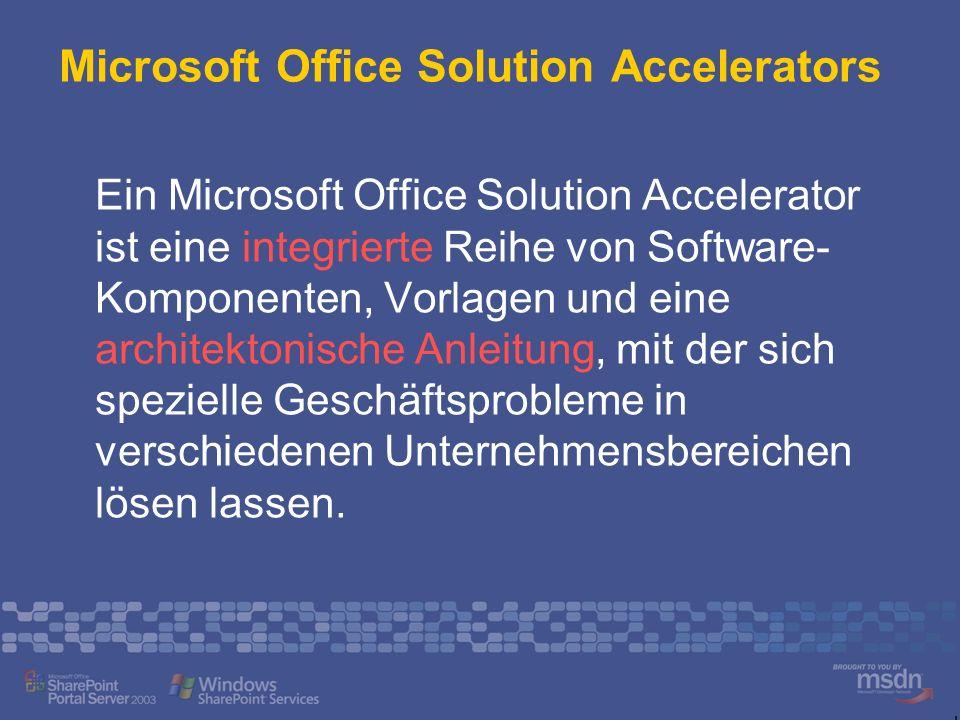 Microsoft Office Solution Accelerators Verfügbare Solution Accelerators Angebotserstellung (Erstellen und Verwalten von Angeboten) Recruiting (optimiert den Prozess der Einstellung neuer Mitarbeiter) Six Sigma v2 (Unterstützung von Teams bei der Umsetzung von Six Sigma-Projekten) Sarbanes-Oxley (engl., Übersicht über Finanz-Prozesse innerhalb des Unternehmens) Business Scorecards (engl., vereinfacht das Erstellen und Verwalten von Scorecards) Excel Reporting (Unterstützung der Datenanalyse in Excel – Nutzung von SQL Server Analysis Services)