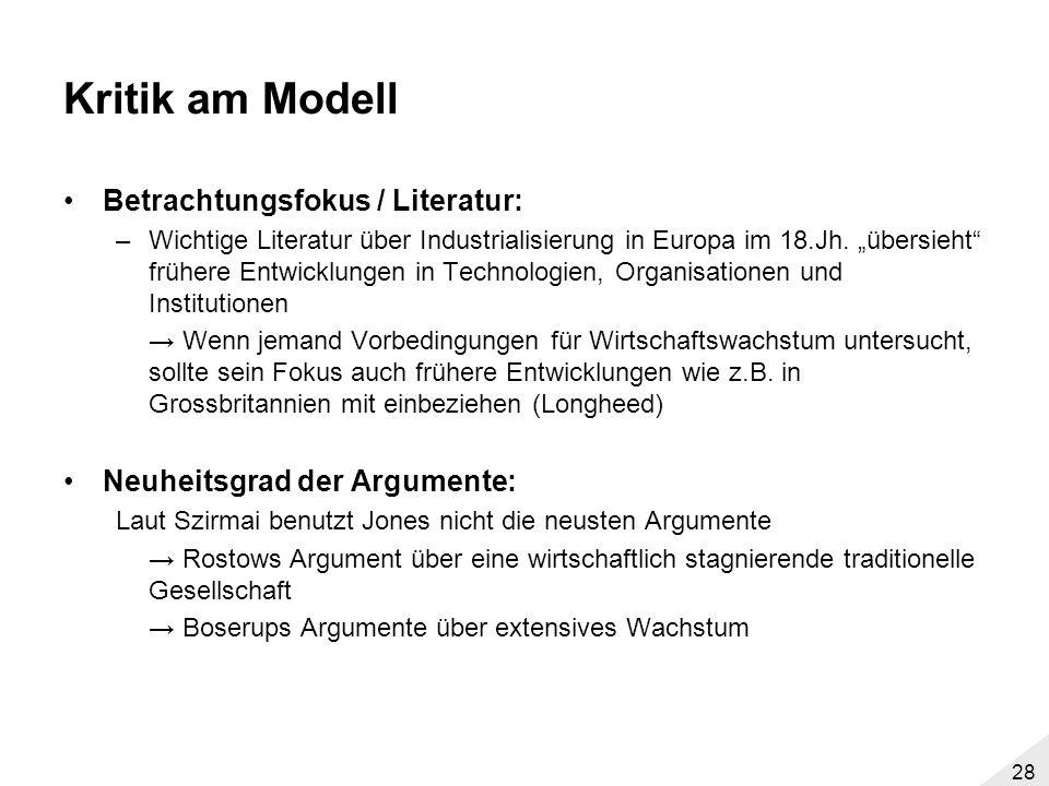 27 Diverse Autoren - Kritik am Modell Vereinfachungen: –Eine Studie wie die von Jones ist fragmentarisch, Synthesen beinhalten Vereinfachungen und in