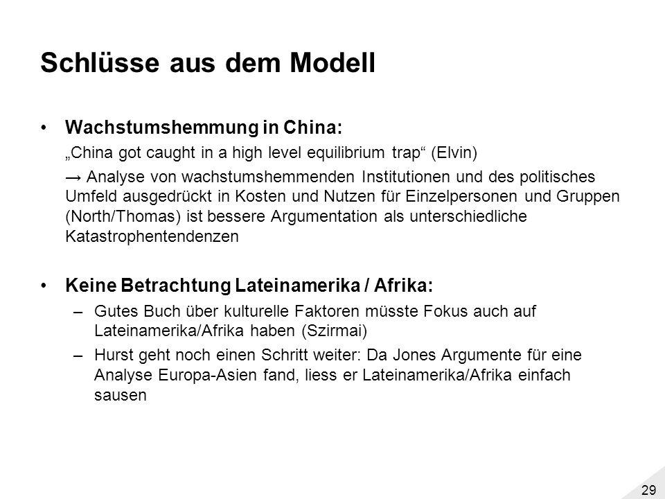 28 Kritik am Modell Betrachtungsfokus / Literatur: –Wichtige Literatur über Industrialisierung in Europa im 18.Jh. übersieht frühere Entwicklungen in
