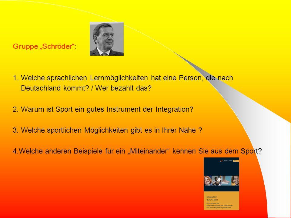 Gruppe Schröder: 1.