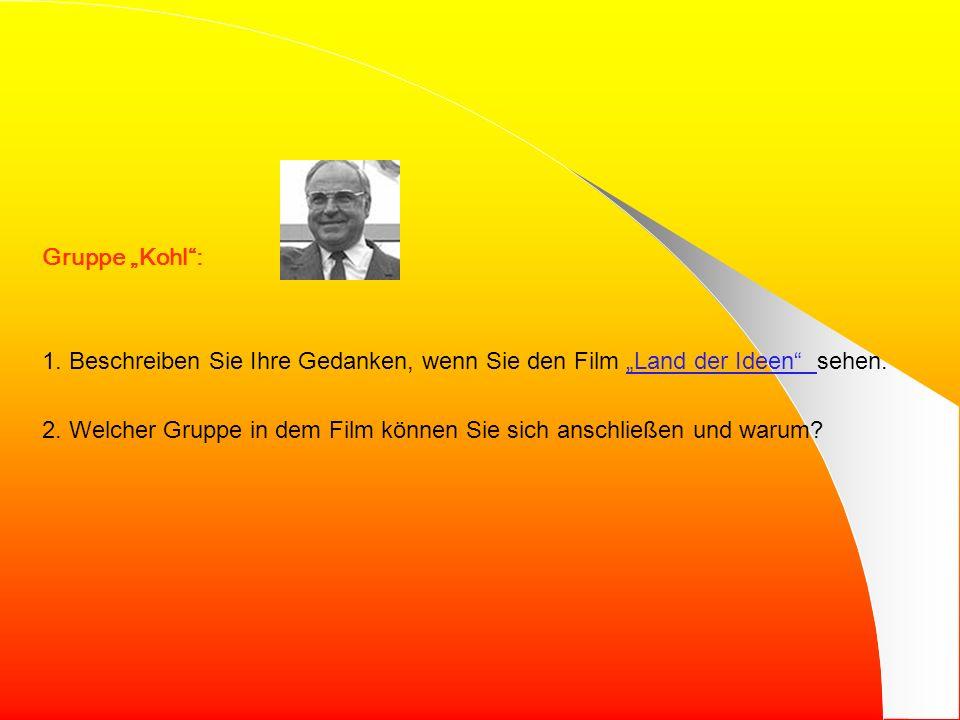 Gruppe Kohl: 1.