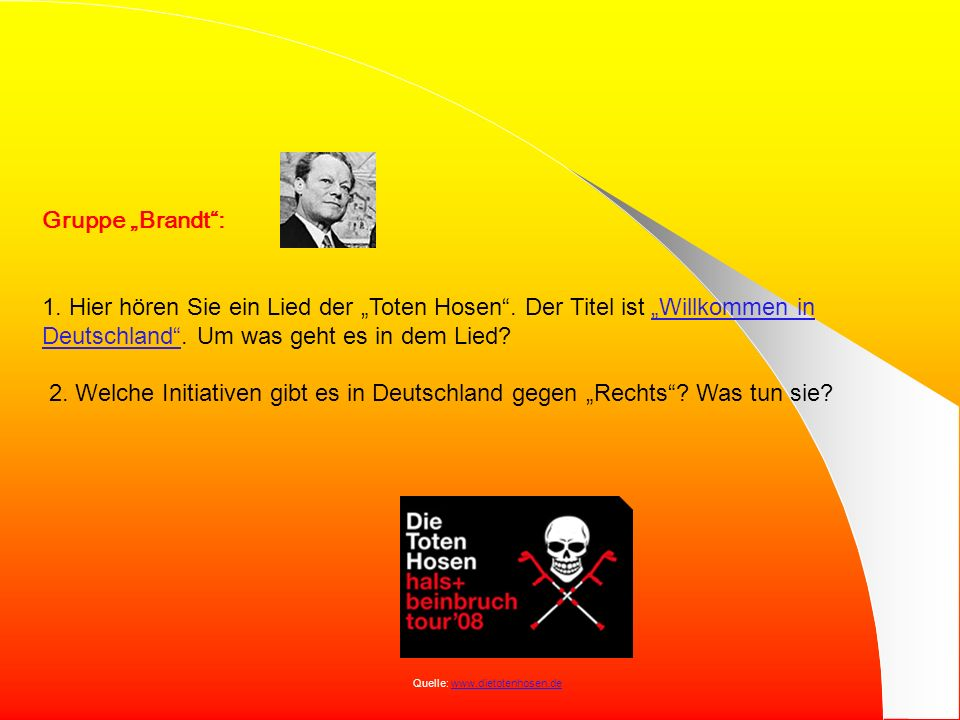 Gruppe Brandt: 1.Hier hören Sie ein Lied der Toten Hosen.