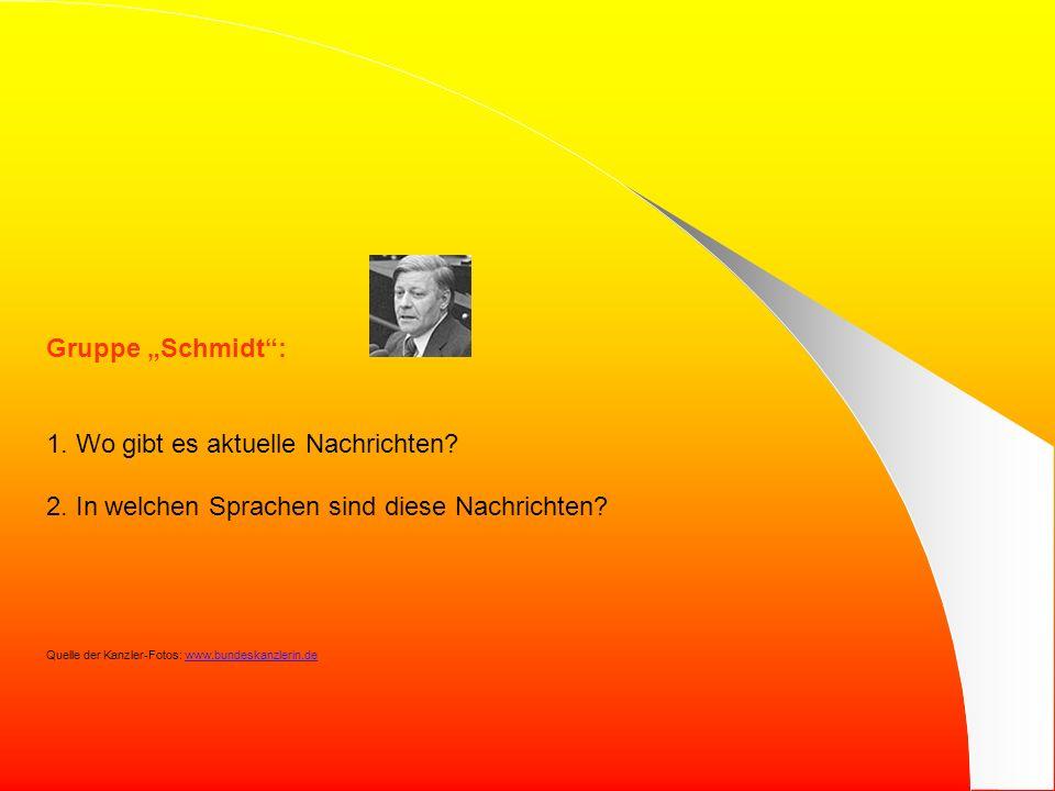 Gruppe Schmidt: 1.Wo gibt es aktuelle Nachrichten.