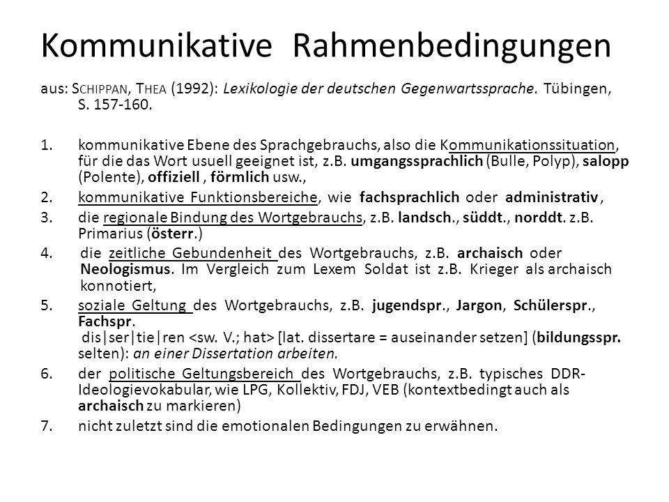 Kommunikative Rahmenbedingungen aus: S CHIPPAN, T HEA (1992): Lexikologie der deutschen Gegenwartssprache. Tübingen, S. 157-160. 1.kommunikative Ebene
