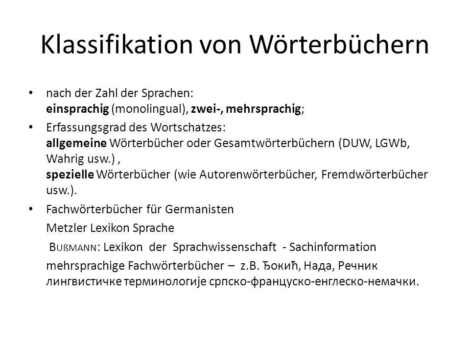 Klassifikation von Wörterbüchern nach der Zahl der Sprachen: einsprachig (monolingual), zwei-, mehrsprachig; Erfassungsgrad des Wortschatzes: allgemei