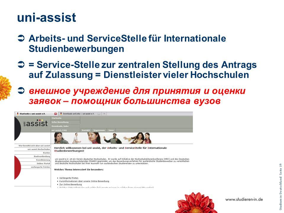Studium in Deutschland Seite 19 uni-assist Arbeits- und ServiceStelle für Internationale Studienbewerbungen = Service-Stelle zur zentralen Stellung de