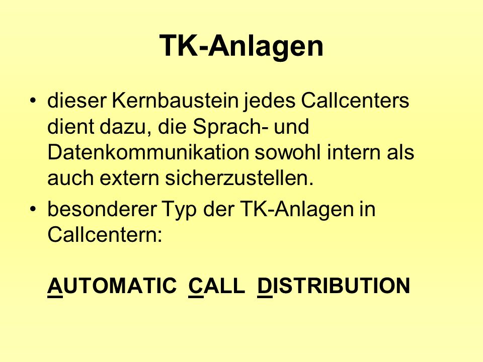 TK-Anlagen dieser Kernbaustein jedes Callcenters dient dazu, die Sprach- und Datenkommunikation sowohl intern als auch extern sicherzustellen. besonde