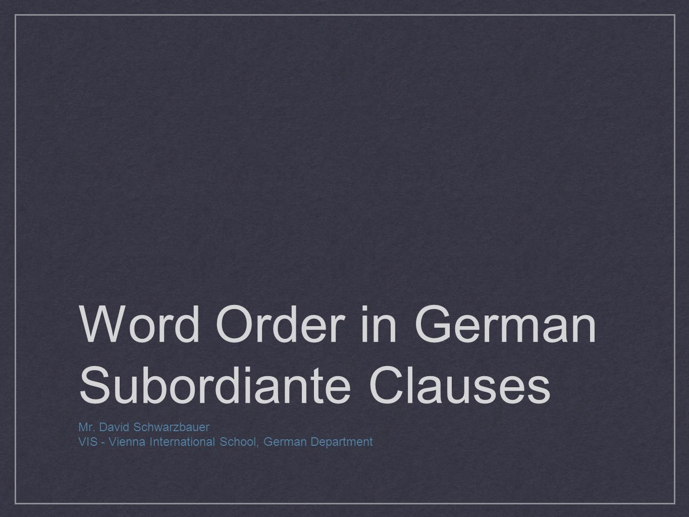 Word Order in German Subordinate Clauses If the subordinate clause is at the beginning of a sentence and followed by a main clause, it goes like this: Ich lebe in Wien, wenn dort Sommer ist.